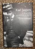 Susanne Kirkbright KARL JASPERS a Biography NAVIGATIONS IN TRUTH Yale Univ. Press 2004 cartonata cu supracoperta
