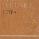 SETEA de TITUS POPOVICI 2 VOLUME - Roman, Anul publicarii: 1964