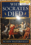 Robin Waterfield WHY SOCRATES DIED Dispelling the myths