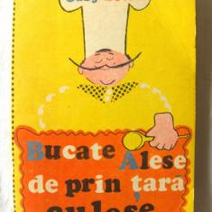 """BUCATE ALESE DE PRIN TARA CULESE"", Gaby Becsek, 1984. Absolut noua - Carte Retete traditionale romanesti"
