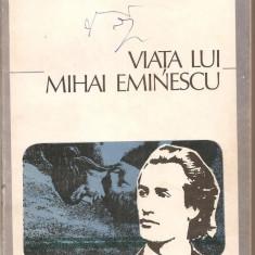 (C3042) VIATA LUI MIHAI EMINESCU DE G. CALINESCU, EDITURA EMINESCU, BUCURESTI, 1973