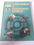 ALMANAHUL VANATORUL SI PESCARUL  SPORTIV  ANUL 1990 .