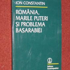 Romania, Marile puteri si problema Basarabiei - Ion Constantin - Istorie