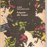 (C3019) FULGERELE DIN AUGUST DE JORGE IBARGUENGOITIA, EDITURA TINERETULUI, TRADUCERE DE VALERIU MIHAILA
