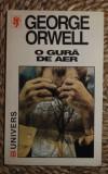 George Orwell O GURA DE AER Ed. Univers 1998, 1950