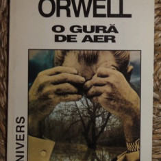 George Orwell O GURA DE AER Ed. Univers 1998 - Roman, Anul publicarii: 1950