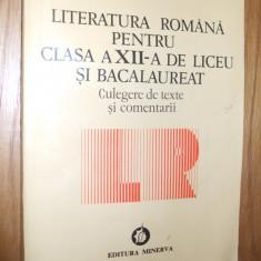 LITERATURA ROMANA - CLASA A XII -A DE LICEU SI BACALAUREAT - Ion Balau - 1994 - Culegere Romana