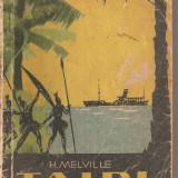 (C3084) TAIPI DE H. MELVILLE, EDITURA TINERETULUI, 1960, 4 LUNI PRINTRE BASTINASII UNEI INSULE DIN ARHIPELAGUL MARCHIZELOR - Carte de calatorie