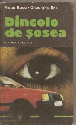 (C3083) DINCOLO DE SOSEA DE VICTOR BEDA SI GH. ENE, EDITURA ALBATROS, 1982, COPERTA SI ILUSTRATIILE DE N. NOBILESCU foto