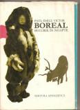 (C3121) BOREAL, BUCURIE IN NOAPTE DE PAUL-EMILE VICTOR, EDITURA STIINTIFICA, BUCURESTI, 1968, ILUSTRAT CU NUMEROASE CROCHIURI SI HARTI ALE AUTORULUI