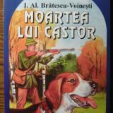I. Al. Bratescu-Voinesti - Moartea lui Castor - Nuvela