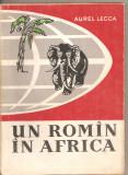 (C3123) UN ROMAN IN AFRICA DE AUREL LECCA, EDITURA TINERETULUI, 1960