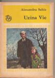 (C3089) UZINA VIE DE ALEXANDRU SAHIA, EDITURA ION CREANGA, 1971, PREFATA DE POMPILIU MARCEA