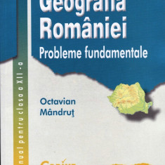 GEOGRAFIA ROMANIEI - MANUAL PT CLS A XII A de OCTAVIAN MANDRUT ED. CORINT - Manual scolar corint, Clasa 12
