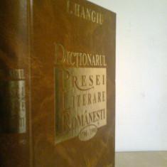 Dictionarul Presei Literare Romanesti 1790-1990 - I. HANGIU (1996)
