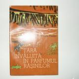 A. Fiedler Tara invaluita in parfumul rasinilor 1964 - Carte de calatorie