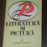 LITERATURA SI PICTURA. FILE DIN ISTORIA CRITICII DE ARTA DIN ROMANIA - Album Pictura