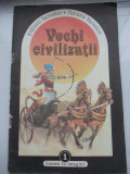 Vechi civilizatii de Baraskov - colectia Lumea in imagini