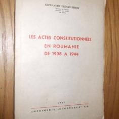 LES ACTES CONSTITUTIONNELS EN ROUMANIE DE 1938 A 1944 - Al. Tilman-Timon - 1947 - Carte Drept constitutional