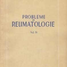 D. DANIELOPOLU - PROBLEME DE REUMATOLOGIE VOL 4, Alta editura