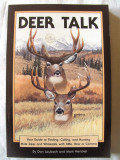 """""""DEER TALK - Your Guide to Finding, Calling and Hunting Mule Deer and Whitetails"""", D.Laubach /M. Henckel, 1992. Vanatoare in lb. engleza. Absolut noua, Alta editura"""