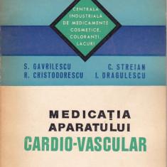S. GAVRILESCU, s.a. - MEDICATIA APARATULUI CARDIO-VASCULAR - Carte Cardiologie