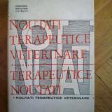NOUTATI TERAPEUTICE VETERINARE, Ministerul Industriei Chimice, Bucuresti, 1969, Alta editura