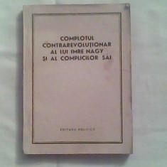 Complotul contrarevolutionar al lui Imre Nagy si al complicilor sai