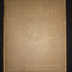 I. L. CARAGIALE - OMUL SI OPERA IN IMAGINI {1953} - Carte de lux