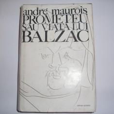 Prometeu sau viata lui Balzac - Andre Maurois,r29,RF5/4