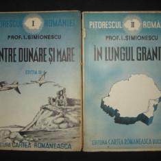 I. SIMIONESCU - INTRE DUNARE SI MARE, 2 volume {1939}