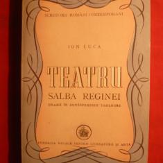 Ion Luca - Teatru - Salba Reginei - Prima Ed. 1947 - Roman
