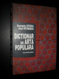 Dictionar de arta populara(an 1997)-Georgeta Stoica,Paul Petrescu