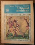 James Fenimore Cooper - Ultimul mohican - volumul III - Biblioteca scolarului, 1975