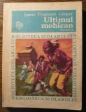 James Fenimore Cooper - Ultimul mohican - volumul II - Biblioteca scolarului, 1975