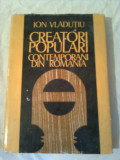 CREATORI POPULARI CONTEMPORANI DIN ROMANIA  ~ ION VLADUTIU