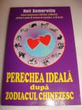PERECHEA IDEALA dupa ZODIACUL CHINEZESC - Neil Somerville