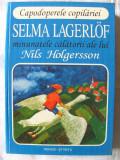 MINUNATELE CALATORII ALE LUI NILS HOLGERSSON, Selma Lagerlof, 1996. Carte noua, Alta editura, Selma Lagerlof