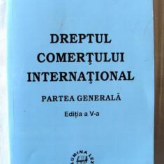 DREPTUL COMERTULUI INTERNATIONAL -Partea generala, Ed. V, Dumitru Mazilu, 2006 - Carte Drept comercial