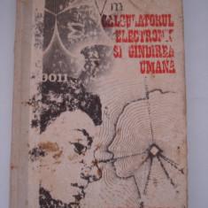 CALCULATORUL ELECTRONIC SI GANDIREA UMANA - Dan D. Farcas - Carte Informatica