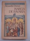 ISABELA  DE  BAVARIA - Alexandre  Dumas, 1987, Alexandre Dumas