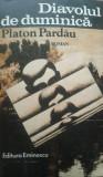 DIAVOLUL DE DUMINICA - Platon Pardau, 1981