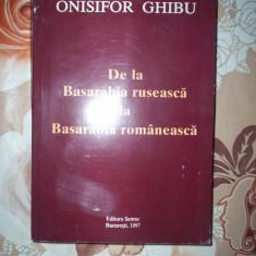 De la Basarabia ruseasca la Basarabia romaneasca-ONISOR GHIBU - Istorie