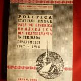 Pr.Dr.M.Pacurariu - Politica Statului Ungar fata de Biserica Romaneasca... - Carti Istoria bisericii