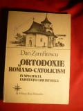 Dan Zamfirescu - Ortodoxie si Romano-Catolicism -Ed. 1992