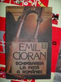 Schimbarea la fata a Romaniei - CIORAN