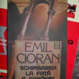 Schimbarea la fata a Romaniei - CIORAN - Filosofie