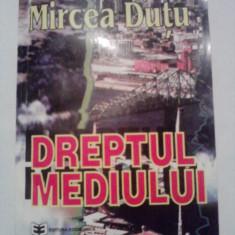 Dreptul mediului - Mircea Dutu - Carte Dreptul mediului