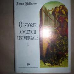 O istorie a muzicii universale(volumul 1)-Ioana Stefanescu - Carte Arta muzicala