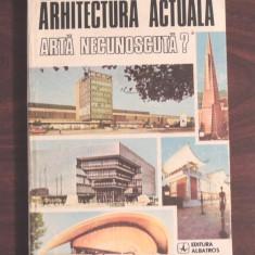 ARHITECTURA ACTUALA - ARTA NECUNOSCUTA ? - JEAN MONDA - Carte Arhitectura